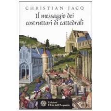 Il messaggio dei costruttori di cattedrali