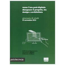 Verso l'era post-digitale disegnare il progetto, tra design e architettura