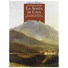 La sosta di Cava. Il paesaggio metelliano nella pittura dell'Ottocento