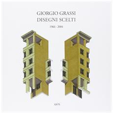 Giorgio Grassi. Disegni scelti 1966-2004