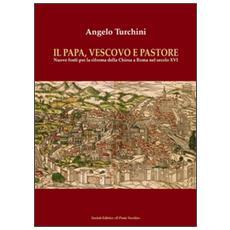 Il papa, vescovo e pastore. Nuove fonti per la riforma della Chiesa a Roma nel secolo XVI