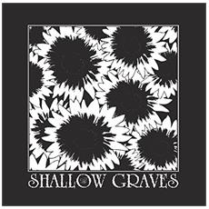 Shallow Graves - Givini Out Of Hand