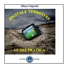 Digitale terrestre. Guida pratica