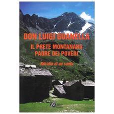 Don Luigi Guanella il prete montanaro padre dei poveri. Ritratto di un santo