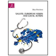 Salute. European vision and local action