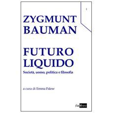 Futuro liquido. Società, uomo, politica e filosofia
