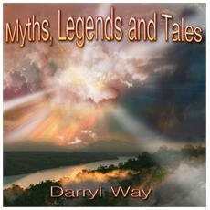 Darryl Way - Myths. Legends And Tales