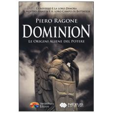 Dominion. Le origini aliene del potere