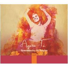 Agor Ta' - Remembering Elis Regina