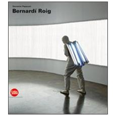 Bernardí Roig. Ediz. italiana, inglese e spagnola