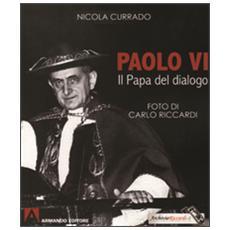 Paolo VI papa del dialogo
