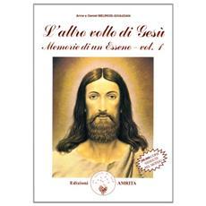 Memorie di un esseno. Vol. 1: L'altro volto di Gesù