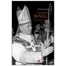 Giovanni Benelli. Un pastore coraggioso e innovatore