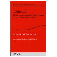 L'identità. Diritti fondamentali fra Corti europee e Pubblica amministrazione