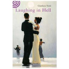 Tenti, Gianluca. - Laughing In Hell.