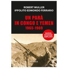 Un Parà In Congo E Yemen 1965-1969