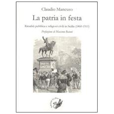 La patria in festa. Ritualità pubblica civile in Sicilia (1860-1911)
