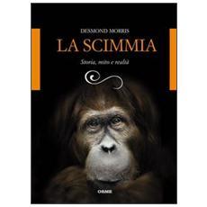 La scimmia. Storia, mito e realtà
