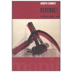 Revenge! Filosofia, cinema, rock