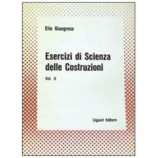 Esercizi di scienza delle costruzioni. Vol. 2