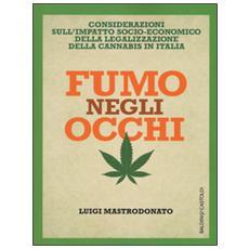 Fumo negli occhi. Considerazioni sull'impatto socio-economico della legalizzazione della cannabis in Italia