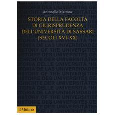 Storia della Facoltà di giurisprudenza dell'Università di Sassari 8secoli XVI-XX)