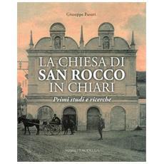 Fusari, Giuseppe. - La Chiesa Di San Rocco In Chiari. Primi Studi E Ricerche. Volume Primo.