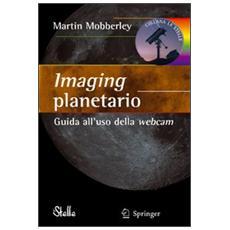 Imaging planetario. Guida all'uso della webcam