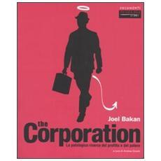 The corporation. La patologica ricerca del profitto e del potere