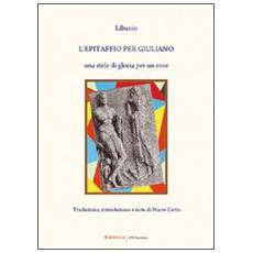 L'epitaffio per Giuliano. Una stele di gloria per un eroe