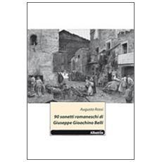 90 sonetti romaneschi di Giuseppe Gioachino Belli