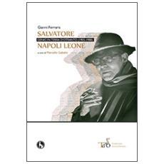 Salvatore Naopli Leone, genio in terra d'Otranto (1905-1980)