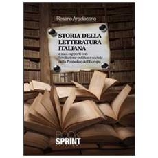 Storia della letteratura italiana e i suoi rapporti con l'evoluzione politica e sociale della penisola e dell'Europa