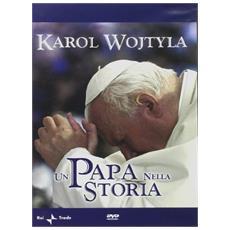 Karol Wojtyla. Un papa nella storia. Con DVD