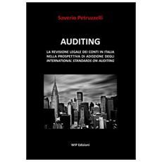 Auditing. La revisione legale dei conti in Italia nella prospettiva di adozione degli international standards on auditing