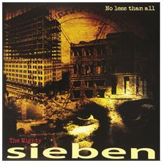 Sieben - No Less Than All