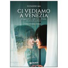 Ci vediamo a Venezia. Il sogno di Pei, dalla Cina all'Italia in cerca di un futuro
