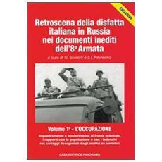 Retroscena della disfatta in Russia nei documenti inediti dell'8ª armata (2 vol.)