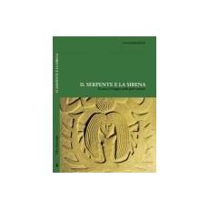 Il serpente e la sirena. Il sacro e l'enigma nelle pieve toscane. Ediz. multilingue
