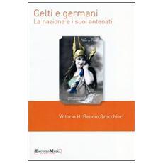 Celti e germani. La nazione e i suoi antenati