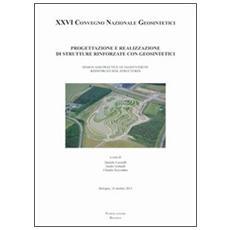 Progettazione e realizzazione di strutture rinforzate con geosintetici. Design and practice of geosynthetic reinforced soil structures