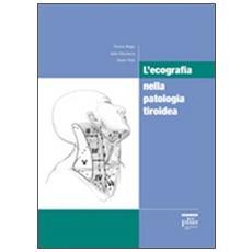 Ecografia nella patologia tiroidea (L')