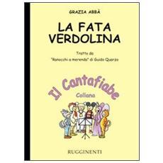 La fata Verdolina. Tratto da «Ranocchi a merenda» di Guido Quarzo. Con CD