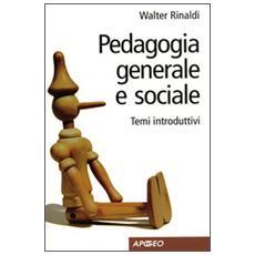 Pedagogia generale e sociale. Temi introduttivi