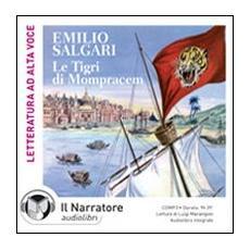 Le tigri di Mompracem. Audiolibro. CD Audio formato MP3. Ediz. integrale