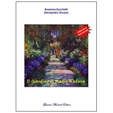 Il giardino di madre natura. Con CD Audio