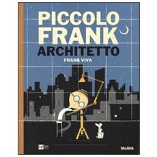 Piccolo Frank architetto. Ediz. illustrata