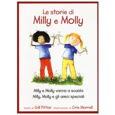 Storie di Milly e Molly. Milly e Molly vanno a scuola-Milly, Molly e gli amici speciali (Le)