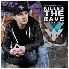 Mc Whizzkid - Killed The Rave (2 Cd)