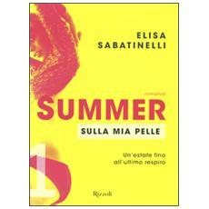 Sulla mia pelle. Summer. Vol. 1